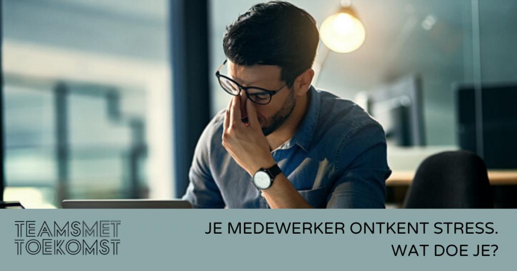 medewerker ontkent stress